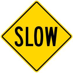 SLOW Traffic Sign